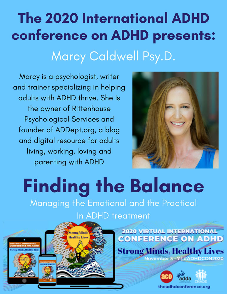 Nov 8, 2020:  2020 Annual Conference on ADHD:  Finding the Balance:  Managing the Emotional and the Practical in ADHD treatment