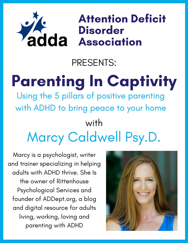 May 13, 2020: ADDA Webinar: Parenting in Captivity: Using the 5 pillars of positive parenting with ADHD to bring peace to your home